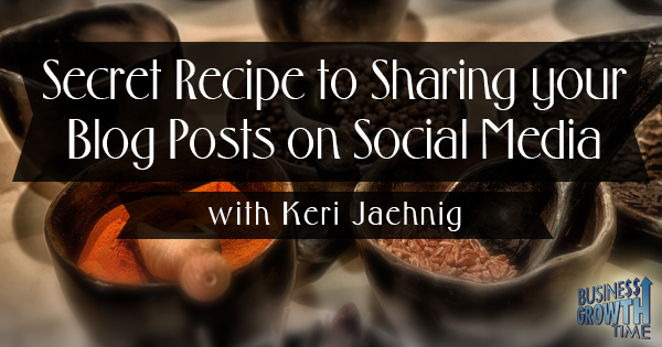 Episode 14 – Secret Recipe to Sharing your Blog Posts on