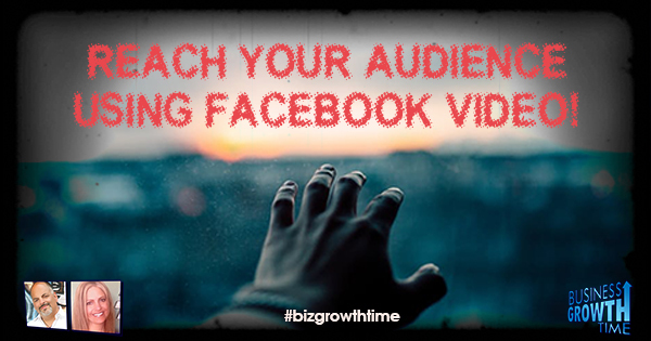 Episode 72 – Reach Your Audience Using Facebook VIDEO!