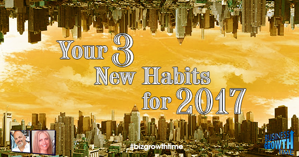 Episode 75 – Your 3 New Habits for 2017
