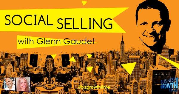 Episode 81 – Social Selling with Glenn Gaudet