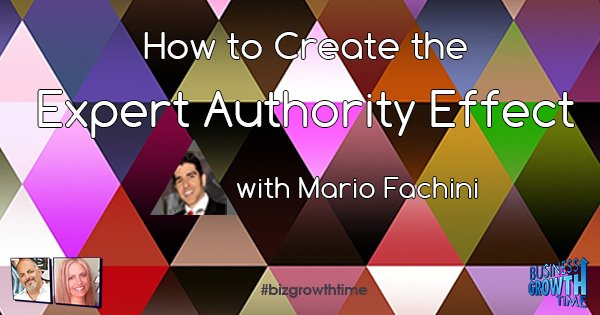 Episode 83 – How to Create the Expert Authority Effect with Mario Fachini