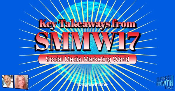 Episode 84 – Key Takeaways from SMMW17  (Social Media Marketing World)