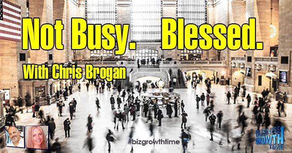 Episode 85 – The Realities of being an Entrepreneur. Not Busy. Blessed. With Chris Brogan