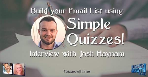 Episode 88 – Build your Email List using Simple Quizzes!  Interview with Josh Haynam