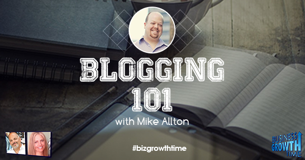 Episode 89 – Blogging 101 with Mike Allton