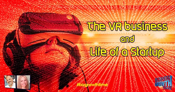 Episode 90 – The VR business and Life of a Startup