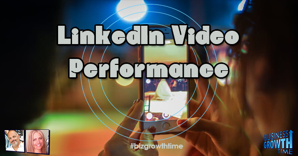 Episode 94 – LinkedIn Video Performance