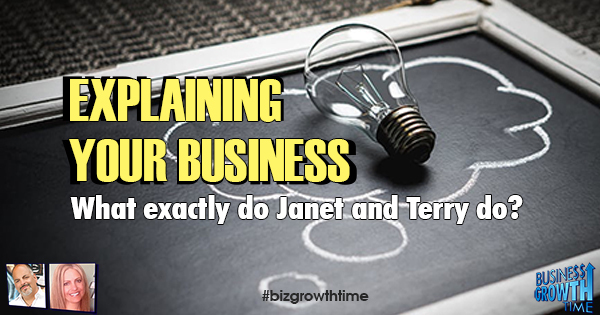 Episode 96 – Explaining your Business – What exactly do Janet and Terry do?