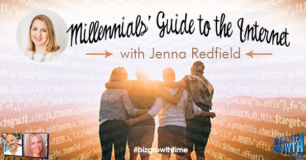 Episode 109 – Millennial's Guide to the Internet with Jenna Redfield