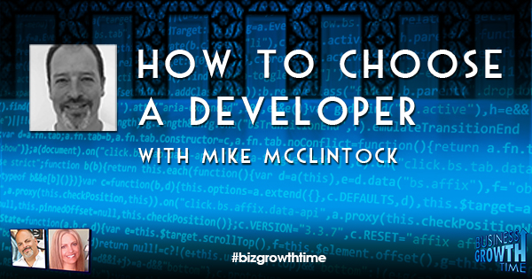 Episode 114  – How to Choose a Developer with Mike McClintock