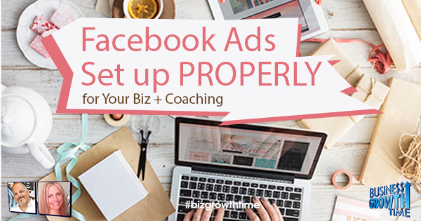 Episode 113 – Facebook Ads Set up PROPERLY for Your Biz + Coaching