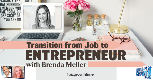 Episode 119 – Transition from Job to Entrepreneur with Brenda Meller
